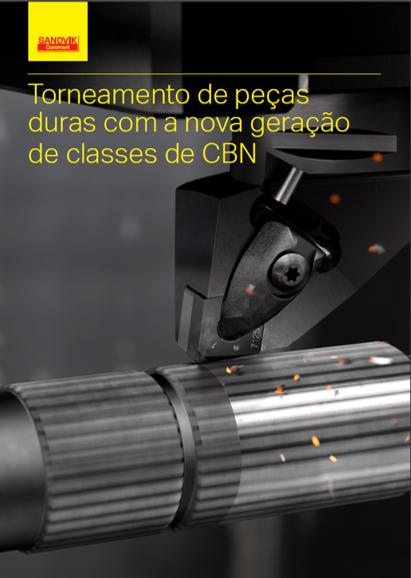 Torneamento de peças duras com a nova geração de classes de CBN